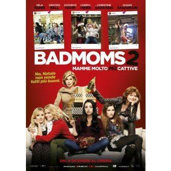 Bad Moms 2 - Mamme Molto Piu' Cattive